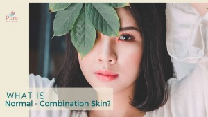 What is Normal - Combination Skin